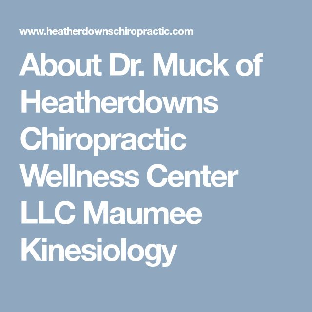 About Dr. Muck of Heatherdowns Chiropractic Wellness Center LLC Maumee Kinesiology