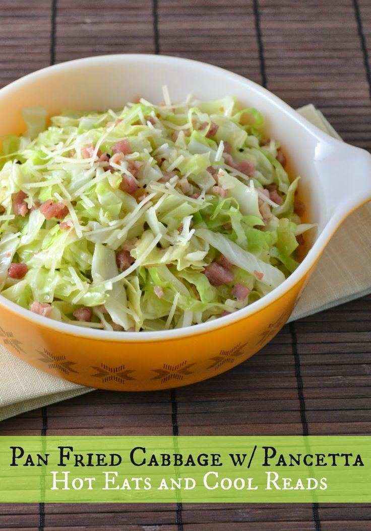 Quick and flavorful side dish! Pan Fried Cabbage with Pancetta from Hot Eats and Cool Reads!