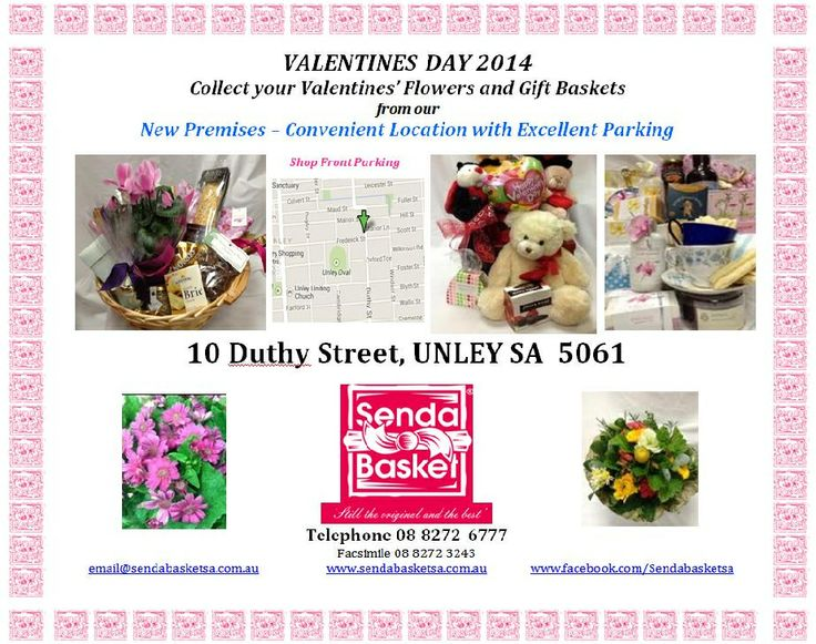 Valentine Day 2014..Valentines Day 2014...Have you arranged that special gift. We have a great range of Flowers and Gift Baskets for all occasions. Go to our Facebook page..https://www.facebook.com/Sendabasketsa Check our photo albums for more ideas. Because of the changeable weather we encourage you to Collect your Flowers and/or Gift Baskets from our New Premises, 10 Duthy Street, UNLEY.