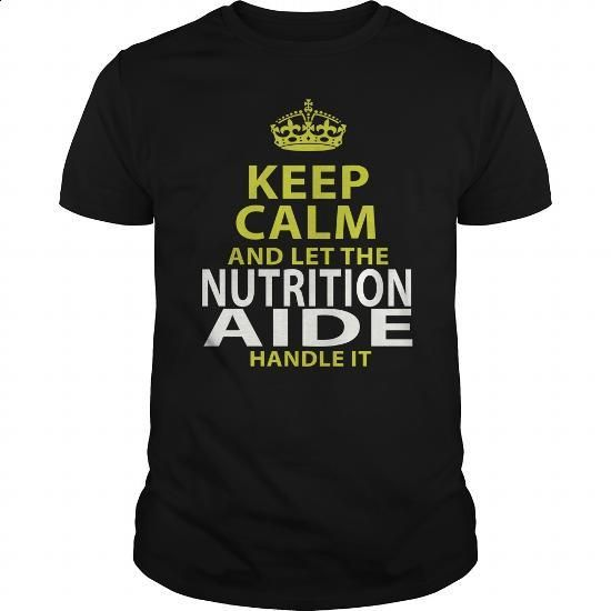NUTRITION AIDE - keep calmp - #sweats #shirt designer. PURCHASE NOW => https://www.sunfrog.com/LifeStyle/NUTRITION-AIDE--keep-calmp-Black-Guys.html?60505