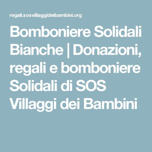Bomboniere Solidali Bianche | Donazioni, regali e bomboniere Solidali di SOS Villaggi dei Bambini