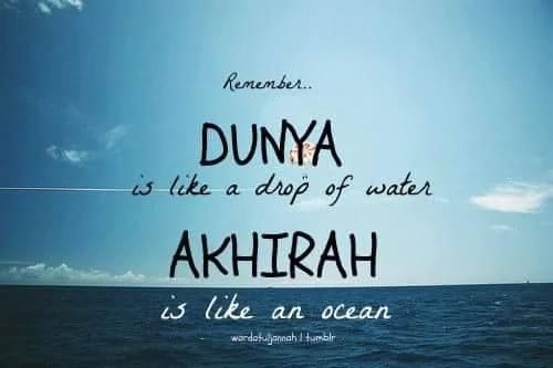 Remember..! Akhirah is everlasting place..
