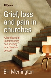 Grief, loss and pain in churches - Bill Merrington