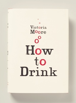How to DrinkReading, Victoria Moore, Book Worth, Food, Design Misc, Covers Design, Book Covers, How To, Drinks