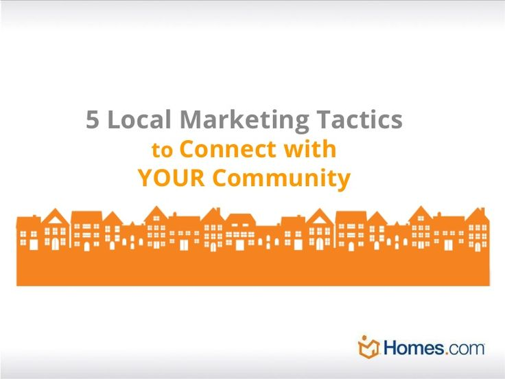 5 Local Marketing Tactics to Connect with YOUR Community by HomesPro from Homes.com via slideshare  www.MyOnlineMgr.com — Social Media Consultant, Social Media Marketing Management