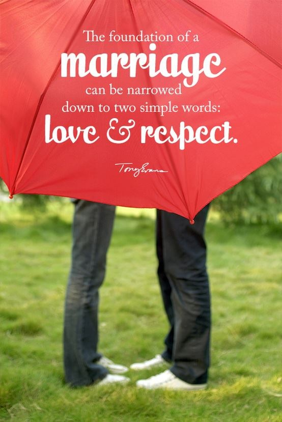 Love And Respect: Marriage = Love & Respect