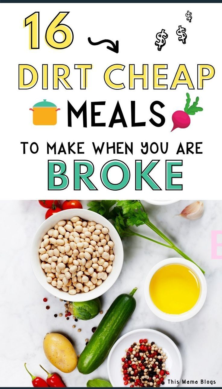 28 Incredibly Filling Dirt Cheap Meals For When You Re Broke Dirt Cheap Meals Cheap Meals Cheap Dinner Recipes