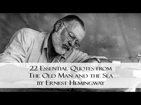 22 Essential Quotes from The Old Man and the Sea by Ernest Hemingway - YouTube