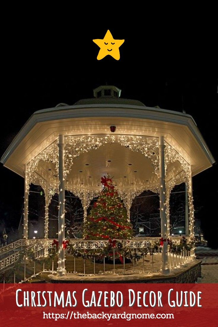Your Guide To Decorating Your Gazebo For Christmas Gazebo Decorations Gazebo Hardtop Gazebo