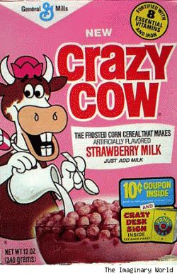 "In the 70s, some brilliant General Mills scientist hit upon the idea of coating cereal with ""an excipient of a drink mix"" (in the words of Wikipedia) which would dissolve on contact and flavor the milk. Crazy Cow came in chocolate and strawberry. One edition featured Star Wars trading cards, which were particularly valuable because they weren't available anywhere else."