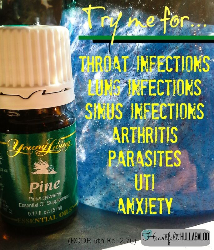 Young Living's Pine.  Try me for throat infections, lung infections, sinus infections, arthritis, parasites, uti, anxiety.  Heartfelt Hullabaloo