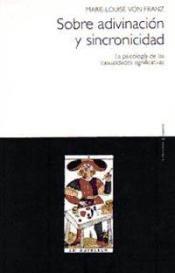 (l.01/mi.03-01-18) Mi lectura instructiva, SOBRE ADIVINACIÓN Y SINCRONICIDAD. La psicología de las casualidades significativas