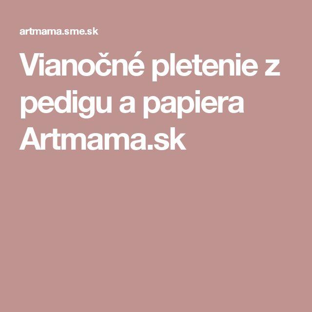 Vianočné pletenie z pedigu a papiera Artmama.sk