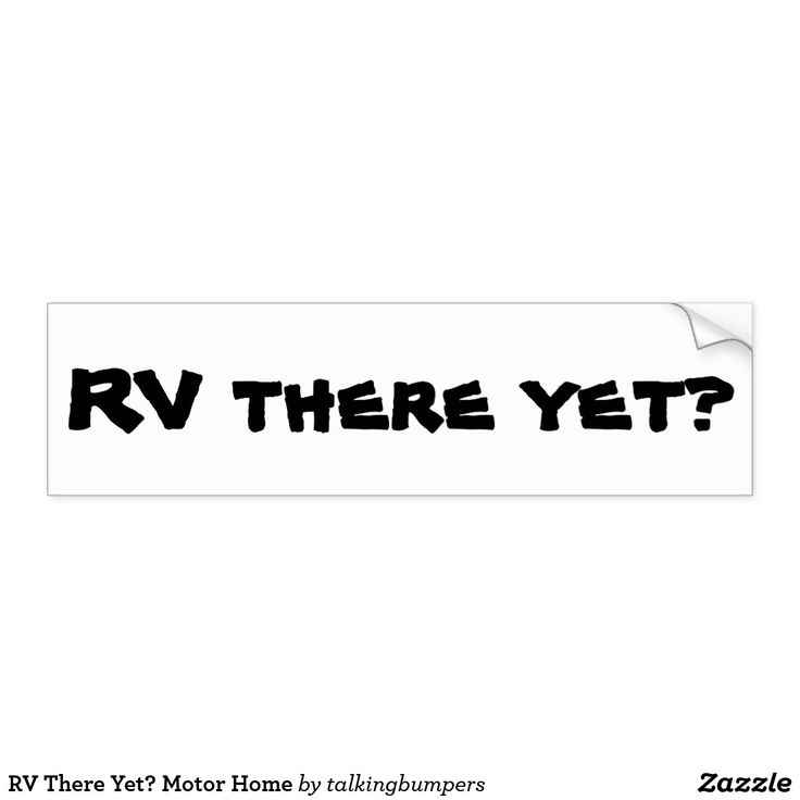Rv there yet motor home bumper sticker