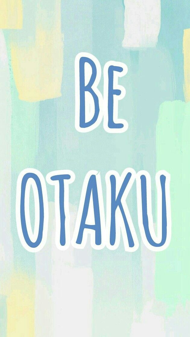 Be otaku Anime Phone wallpaper
