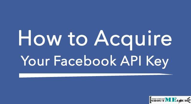 Acquire Facebook API Key