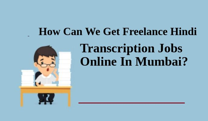 Freelance Hindi Transcription Jobs In Delhi India Noida Mumbai Pune Chennai Online Jobs Transcription Job