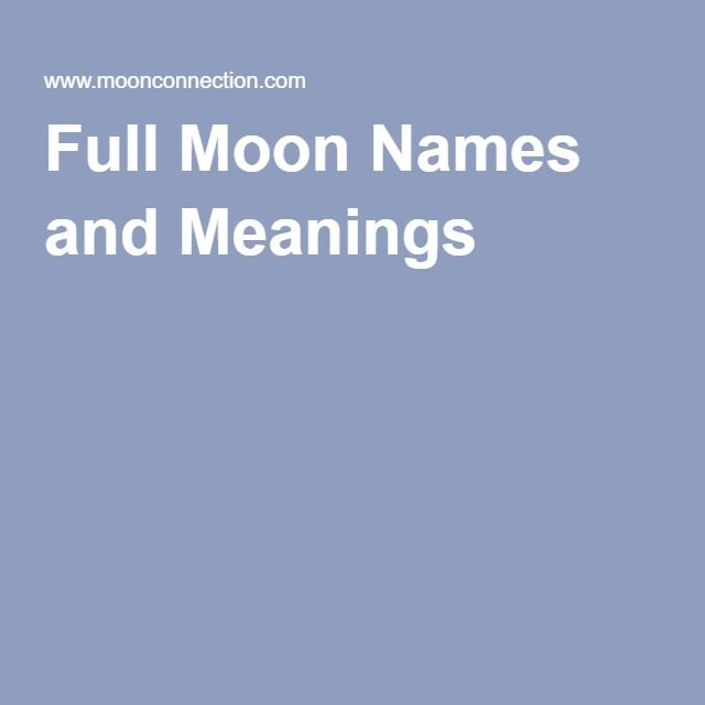 Full Moon Names and Meanings