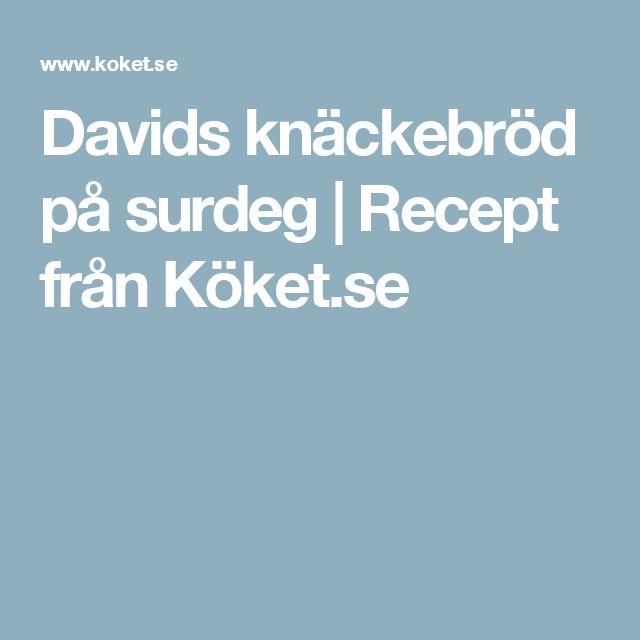 Davids knäckebröd på surdeg   Recept från Köket.se