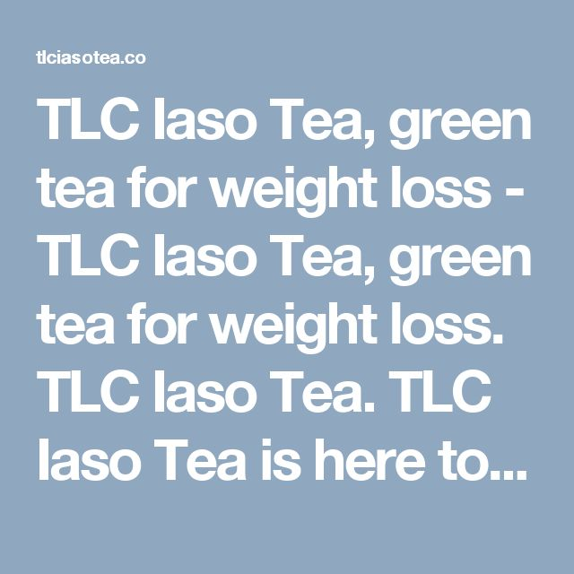 TLC Iaso Tea, green tea for weight loss - TLC Iaso Tea, green tea for weight loss. TLC Iaso Tea. TLC Iaso Tea is here to help the world to buy Iaso Tea, Easy to buy, easy to use.>  <title>TLC Iaso Tea, Order Now</title>  <link rel=