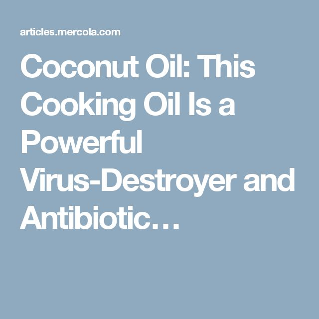 Coconut Oil: This Cooking Oil Is a Powerful Virus-Destroyer and Antibiotic…