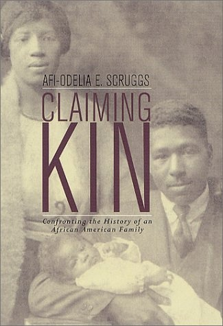 Claiming Kin: Confronting the History of an African American Family by Afi-Odelia E. Scruggs, http://www.amazon.com/dp/B005Q7YA9Y/ref=cm_sw_r_pi_dp_B2G-pb1Y7Q259