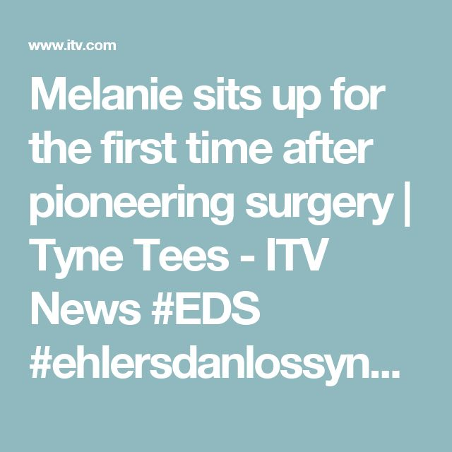 Melanie sits up for the first time after pioneering surgery | Tyne Tees - ITV News #EDS #ehlersdanlossyndrome
