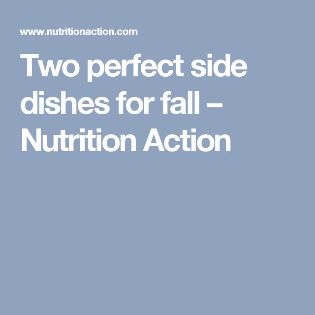 Two perfect side dishes for fall – Nutrition Action