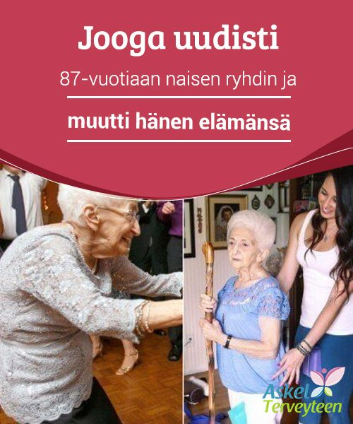 Jooga uudisti 87-vuotiaan naisen ryhdin ja muutti hänen elämänsä   Jooga on #ikivanha #keksintö, joka #huoltaa sekä mieltä että kehoa.  #Terveellisetelämäntavat