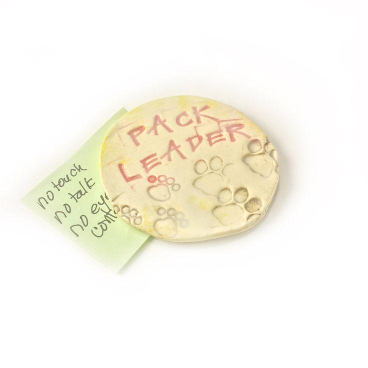 Fridge Magnet. Ceramic Magnet. Dog Lovers Magnet. Pack Leader. Animal Lovers.  Gift. Dog Whisperer Gift. Gift for Dog Trainer. Hand Made by FaeGartenClay on Etsy
