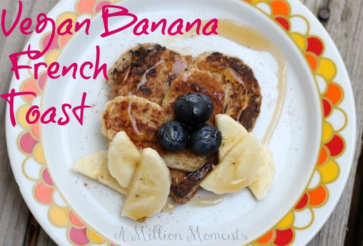Vegan Banana French Toast - Silk Soy And Almond Milk - A Million Moments