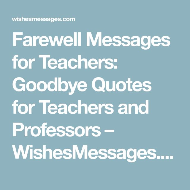 Farewell Messages for Teachers: Goodbye Quotes for Teachers and Professors – WishesMessages.com
