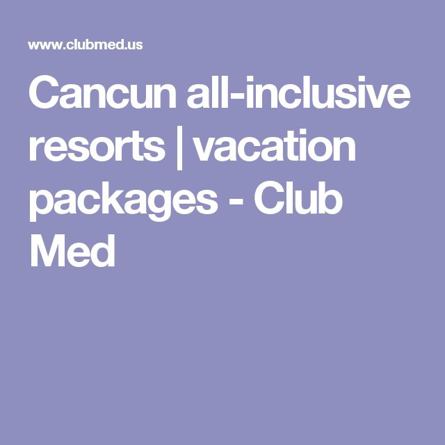 Cancun all-inclusive resorts | vacation packages - Club Med