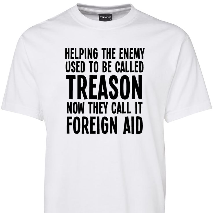 Helping the Enemy Used To Be Called Treason T Shirt