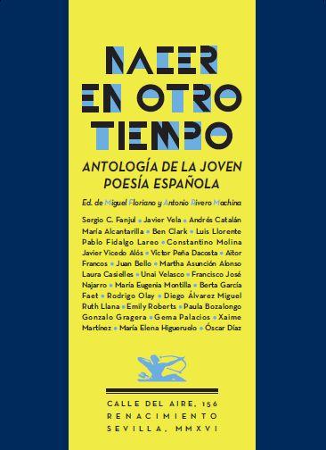 Nacer en otro tiempo. Antologia joven poesia española. Editorial Renacimiento.