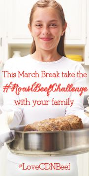Take #RoastBeefChallenge with your family this March break and don't forget to use Canadian Beef  (website  image 181 x 362)