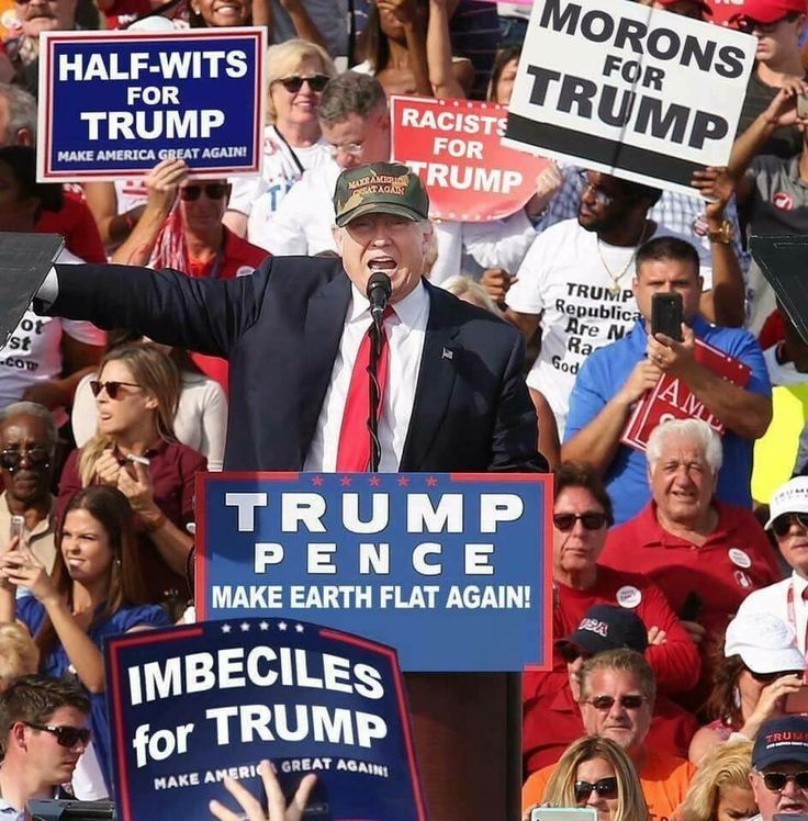 Don't forget to add a sign for those who would rather let Trump win than vote for Clinton. Stupid is as stupid does.