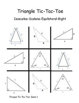 "My Lower Elementary students love this game, and play it often!  Triangles: Isosceles-Scalene-Equilateral-Right  Directions: Laminate and cut out game pieces on page three. After reviewing the different types of triangles take turns drawing from the mixed up, face down triangle pile. If both players agree that the triangle the player picks matches the name drawn they place their ""x"" or ""o"" on the game board."