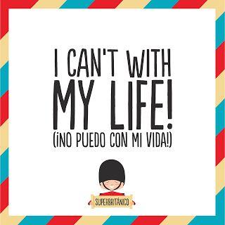 I can´t with my life - No puedo con mi vida / La vida with an air #Superbritanico