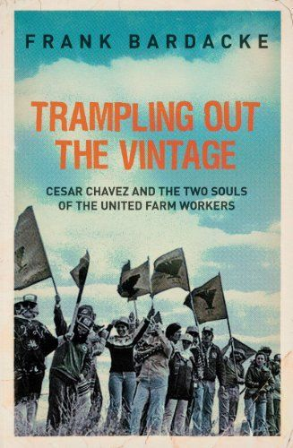 Trampling Out the Vintage: Cesar Chavez and the Two Souls of the United Farm Workers by Frank Bardacke. Save 32 Off!. $37.55. Author: Frank Bardacke. 848 pages. Publication: October 24, 2011. Publisher: Verso (October 24, 2011)
