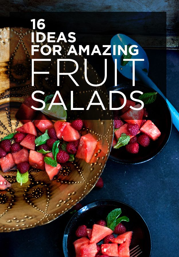 16 Ideas For Amazing Fruit Salads | 16 Ideas For Amazing Fruit Salads.  Great ideas.  ..... some need to be veganized for me!  :)