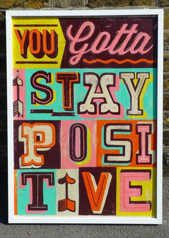 ...: Inspiration, Quotes, Color, Stay Positive, Graphics Design, Positive Thoughts, Living, Typography, Gotta Stay