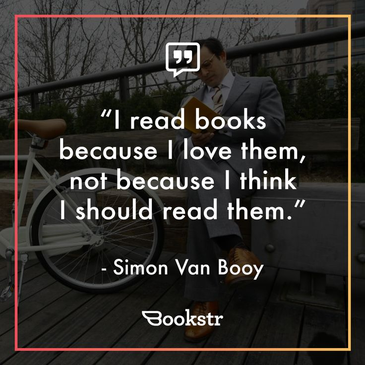I read books because I love them....