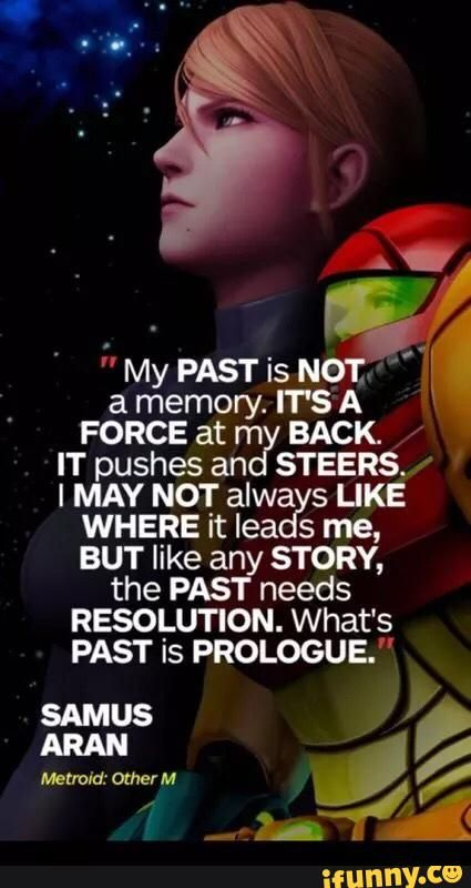 Ugh... with Samus being a mostly silent protagonist up until Other M I can't believe that this is her most memorable quote.. follow @dquocbuu like and repin it if you love it