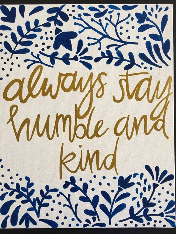 "11x4 ""Always Stay Humble And Kind"" canvas panel"