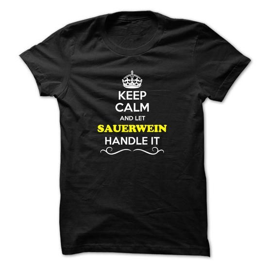 Keep Calm and Let SAUERWEIN Handle it #name #tshirts #SAUERWEIN #gift #ideas #Popular #Everything #Videos #Shop #Animals #pets #Architecture #Art #Cars #motorcycles #Celebrities #DIY #crafts #Design #Education #Entertainment #Food #drink #Gardening #Geek #Hair #beauty #Health #fitness #History #Holidays #events #Home decor #Humor #Illustrations #posters #Kids #parenting #Men #Outdoors #Photography #Products #Quotes #Science #nature #Sports #Tattoos #Technology #Travel #Weddings #Women