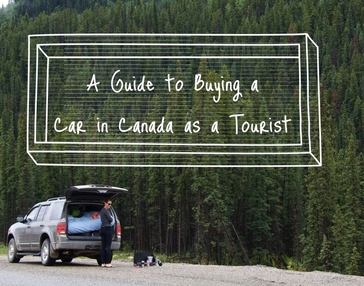 An Ultimate guide to buying a car in Canada as a tourist.  Plan your Canadian Road Trip now!!