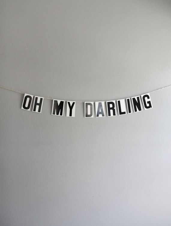 oh my darling / vintage modern bunting. $22.00, via Etsy.: Christmas Gifts Ideas, Hardware Stores, Black And White, Darling Sex, Vintage Letters, Quotes Pictures, Baby Banners, Vintage Modern, Valentine