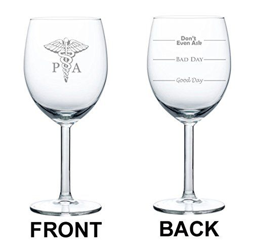10 oz Wine Glass Funny Two Sided Good Day Bad Day Dont Even Ask PA Physician Assistant *** Be sure to check out this awesome product.Note:It is affiliate link to Amazon.