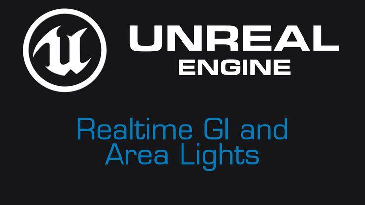 Unreal Engine 4 Tutorial - Dynamic GI & Area Lights